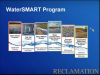 There are multiple programs within the WaterSMART program.